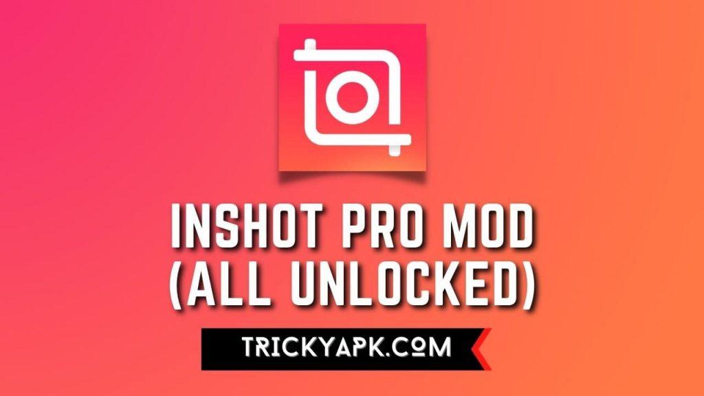 InShot Pro MOD APK (All Unlocked/Full Pack)
