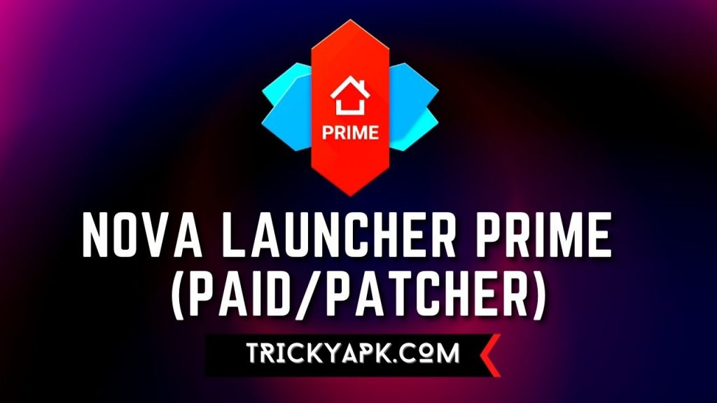 Nova Launcher Prime MOD APK (Paid/Patcher)