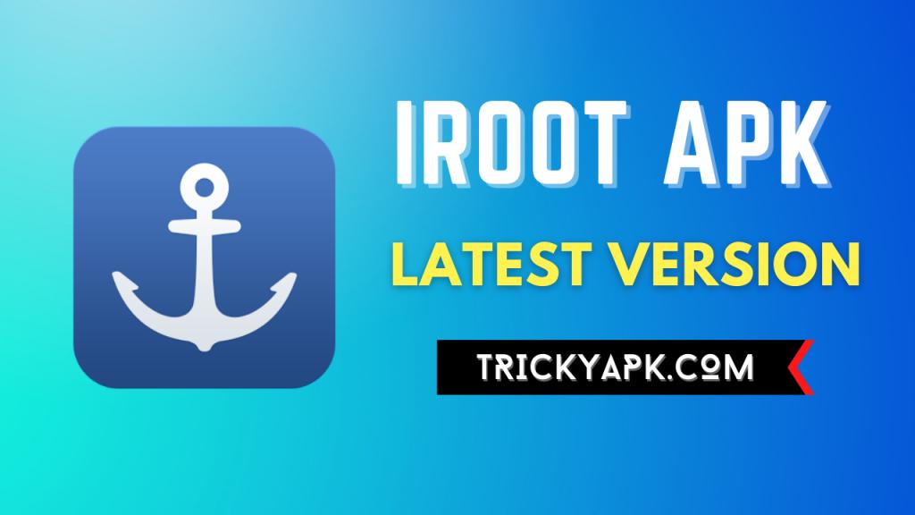 iRoot Apk Download